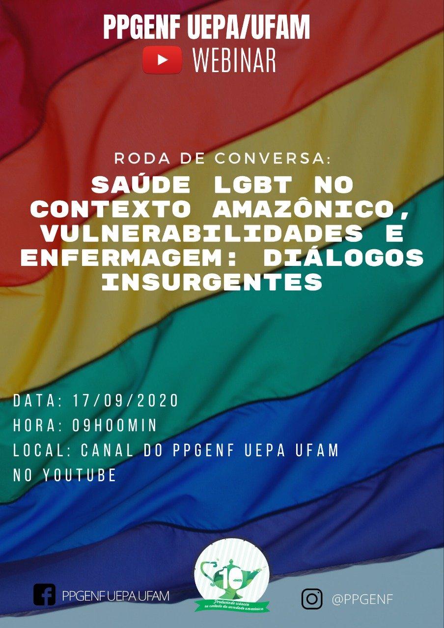 Webinar: Saúde LGBT no Contexto Amazônico, Vulnerabilidades e Enfermagem: diálogos insurgentes